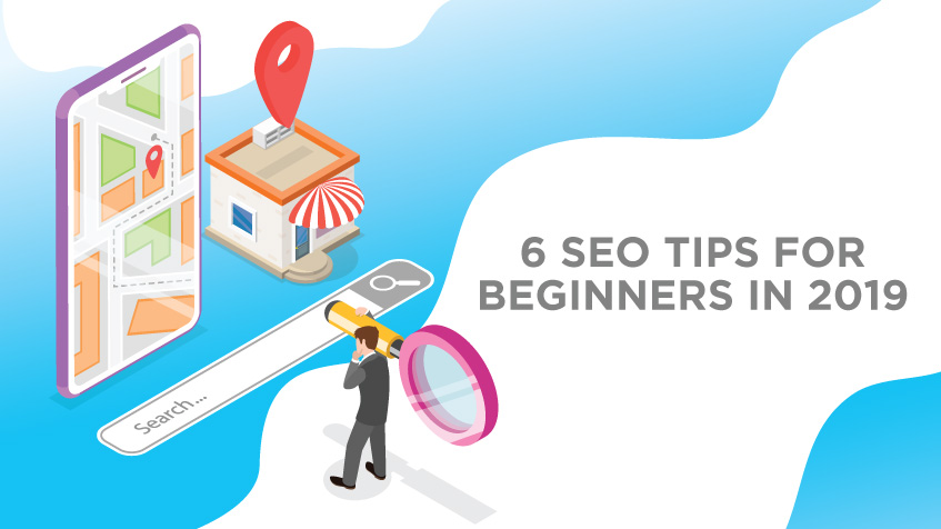 6 SEO tips for beginners in 2019